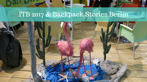ITB 2017 & Backpack Stories Berlin