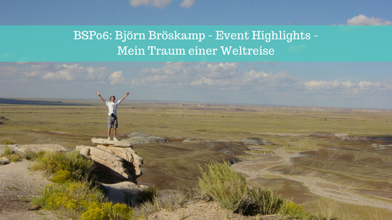 BSP06_ Björn Bröskamp - Event Highlights - Mein Traum einer Weltreise