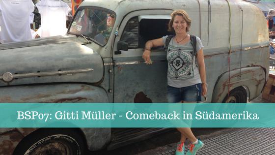 BSP07_ Gitti Müller - Comeback in Südamerika