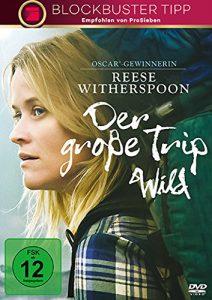 Die besten Reise- und Abenteuerfilme Der große Trip Wild Reese Witherspoon